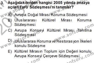 Yerel Yönetimler Bölümü 3. Yarıyıl Kültürel Miras Yönetimi Dersi 2014 Yılı Güz Dönemi Ara Sınavı 3. Soru