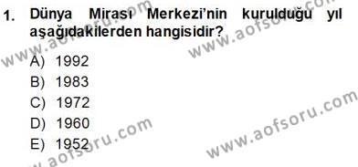 Yerel Yönetimler Bölümü 3. Yarıyıl Kültürel Miras Yönetimi Dersi 2014 Yılı Güz Dönemi Dönem Sonu Sınavı 1. Soru