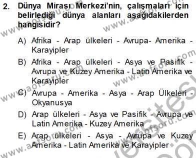 Yerel Yönetimler Bölümü 3. Yarıyıl Kültürel Miras Yönetimi Dersi 2014 Yılı Güz Dönemi Dönem Sonu Sınavı 2. Soru
