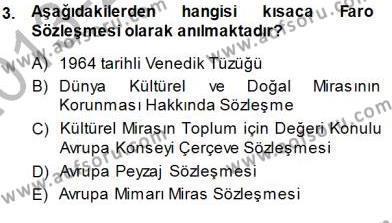 Yerel Yönetimler Bölümü 3. Yarıyıl Kültürel Miras Yönetimi Dersi 2014 Yılı Güz Dönemi Dönem Sonu Sınavı 3. Soru