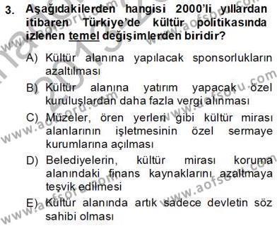 Yerel Yönetimler Bölümü 3. Yarıyıl Kültürel Miras Yönetimi Dersi 2014 Yılı Güz Dönemi Tek Ders Sınavı 3. Soru