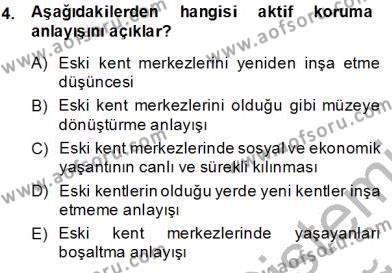 Yerel Yönetimler Bölümü 3. Yarıyıl Kültürel Miras Yönetimi Dersi 2014 Yılı Güz Dönemi Tek Ders Sınavı 4. Soru