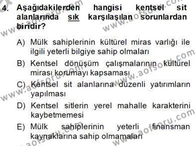 Kültürel Miras ve Turizm Bölümü 3. Yarıyıl Kültürel Miras Yönetimi Dersi 2015 Yılı Güz Dönemi Ara Sınavı 4. Soru