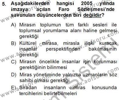 Kültürel Miras ve Turizm Bölümü 3. Yarıyıl Kültürel Miras Yönetimi Dersi 2015 Yılı Güz Dönemi Ara Sınavı 5. Soru