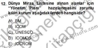 Kültürel Miras Yönetimi Dersi 2014 - 2015 Yılı Dönem Sonu Sınavı 12. Soru 1. Soru