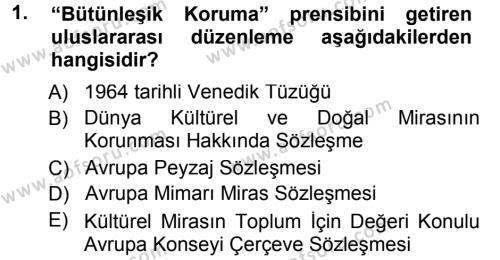 Kültürel Miras Yönetimi Dersi 2014 - 2015 Yılı Tek Ders Sınav Soruları 1. Soru