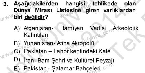 Kültürel Miras Yönetimi Dersi 2014 - 2015 Yılı Tek Ders Sınav Soruları 3. Soru