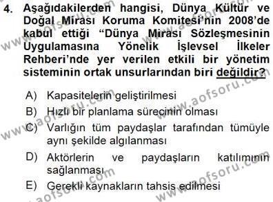 Yerel Yönetimler Bölümü 3. Yarıyıl Kültürel Miras Yönetimi Dersi 2016 Yılı Güz Dönemi Ara Sınavı 4. Soru