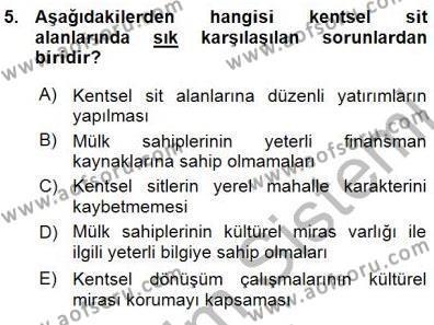 Yerel Yönetimler Bölümü 3. Yarıyıl Kültürel Miras Yönetimi Dersi 2016 Yılı Güz Dönemi Ara Sınavı 5. Soru