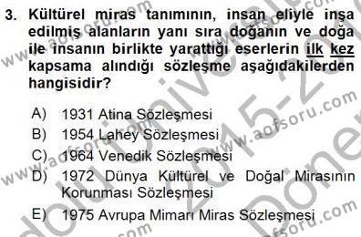 Yerel Yönetimler Bölümü 3. Yarıyıl Kültürel Miras Yönetimi Dersi 2016 Yılı Güz Dönemi Dönem Sonu Sınavı 3. Soru