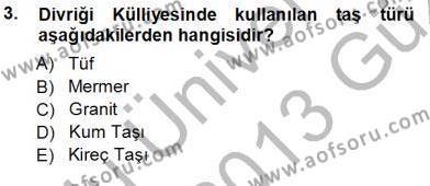Kültürel Miras ve Turizm Bölümü 3. Yarıyıl Türkiye'nin Kültürel Mirası I Dersi 2013 Yılı Güz Dönemi Ara Sınavı 3. Soru