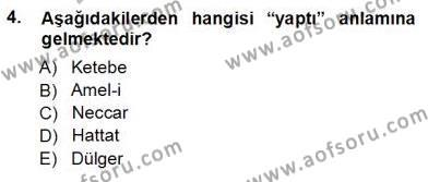 Kültürel Miras ve Turizm Bölümü 3. Yarıyıl Türkiye'nin Kültürel Mirası I Dersi 2013 Yılı Güz Dönemi Ara Sınavı 4. Soru