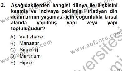 Kültürel Miras ve Turizm Bölümü 3. Yarıyıl Türkiye'nin Kültürel Mirası I Dersi 2013 Yılı Güz Dönemi Dönem Sonu Sınavı 2. Soru