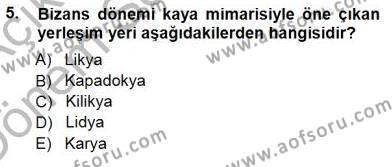 Kültürel Miras ve Turizm Bölümü 3. Yarıyıl Türkiye'nin Kültürel Mirası I Dersi 2013 Yılı Güz Dönemi Dönem Sonu Sınavı 5. Soru