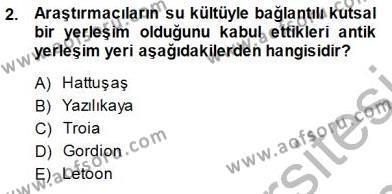 Kültürel Miras ve Turizm Bölümü 3. Yarıyıl Türkiye'nin Kültürel Mirası I Dersi 2014 Yılı Güz Dönemi Dönem Sonu Sınavı 2. Soru