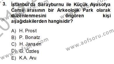 Türkiye´nin Kültürel Mirası 1 Dersi 2013 - 2014 Yılı Dönem Sonu Sınavı 3. Soru