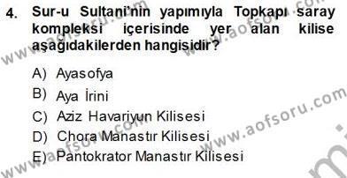 Türkiye´nin Kültürel Mirası 1 Dersi 2013 - 2014 Yılı Dönem Sonu Sınavı 4. Soru