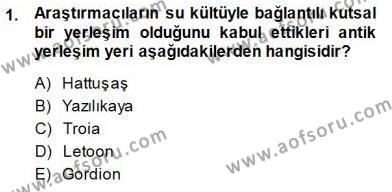 Türkiye´nin Kültürel Mirası 1 Dersi 2014 - 2015 Yılı Dönem Sonu Sınavı 1. Soru