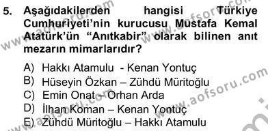 Kültürel Miras ve Turizm Bölümü 4. Yarıyıl Türkiye'nin Kültürel Mirası II Dersi 2013 Yılı Bahar Dönemi Ara Sınavı 5. Soru