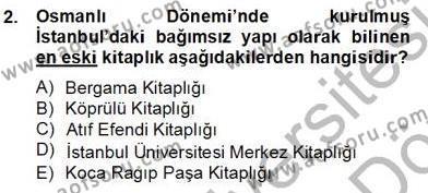 Kültürel Miras ve Turizm Bölümü 4. Yarıyıl Türkiye'nin Kültürel Mirası II Dersi 2013 Yılı Bahar Dönemi Dönem Sonu Sınavı 2. Soru