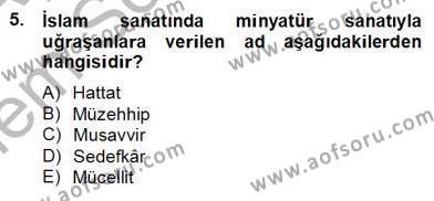 Kültürel Miras ve Turizm Bölümü 4. Yarıyıl Türkiye'nin Kültürel Mirası II Dersi 2013 Yılı Bahar Dönemi Dönem Sonu Sınavı 5. Soru