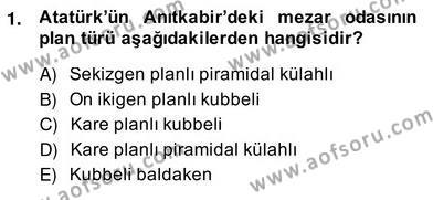 Türkiye´nin Kültürel Mirası 2 Dersi 2013 - 2014 Yılı Ara Sınavı 1. Soru