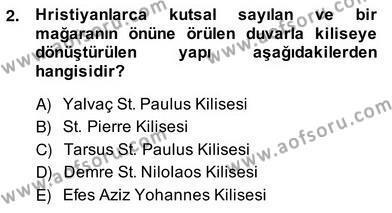 Türkiye´nin Kültürel Mirası 2 Dersi 2013 - 2014 Yılı Ara Sınavı 2. Soru