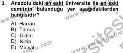 Türkiye´nin Kültürel Mirası 2 Dersi 2013 - 2014 Yılı Tek Ders Sınavı 3. Soru