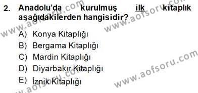 Kültürel Miras ve Turizm Bölümü 4. Yarıyıl Türkiye'nin Kültürel Mirası II Dersi 2015 Yılı Bahar Dönemi Dönem Sonu Sınavı 2. Soru