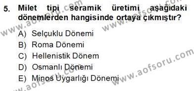 Kültürel Miras ve Turizm Bölümü 4. Yarıyıl Türkiye'nin Kültürel Mirası II Dersi 2015 Yılı Bahar Dönemi Dönem Sonu Sınavı 5. Soru