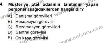 Otel İşletmelerinde Konaklama Hizmetleri Dersi 2012 - 2013 Yılı (Final) Dönem Sonu Sınav Soruları 4. Soru