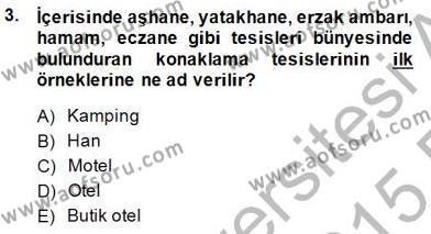Otel Yönetimi Dersi 2014 - 2015 Yılı Ara Sınavı 3. Soru