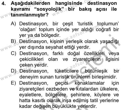 Konaklama İşletmeciliği Bölümü 6. Yarıyıl Destinasyon Yönetimi Dersi 2013 Yılı Bahar Dönemi Ara Sınavı 4. Soru