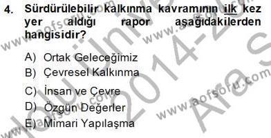 Turistik Alanlarda Mekan Tasarımı Dersi 2014 - 2015 Yılı Ara Sınavı 4. Soru