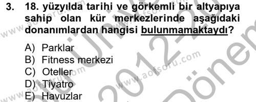 Termal ve Spa Hizmetleri Dersi 2012 - 2013 Yılı Dönem Sonu Sınavı 3. Soru