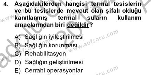 Termal ve Spa Hizmetleri Dersi 2013 - 2014 Yılı Ara Sınavı 4. Soru