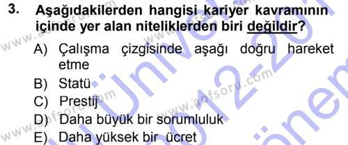 Konaklama İşletmeciliği Bölümü 7. Yarıyıl Performans ve Kariyer Yönetimi Dersi 2013 Yılı Güz Dönemi Dönem Sonu Sınavı 3. Soru
