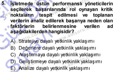 Konaklama İşletmeciliği Bölümü 7. Yarıyıl Performans ve Kariyer Yönetimi Dersi 2014 Yılı Güz Dönemi Ara Sınavı 5. Soru