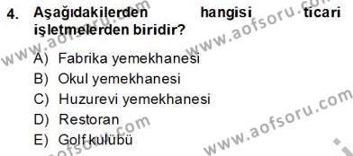 Yiyecek ve İçecek Yönetimi Dersi 2013 - 2014 Yılı Ara Sınavı 4. Soru