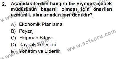 Yiyecek ve İçecek Yönetimi Dersi 2013 - 2014 Yılı (Final) Dönem Sonu Sınav Soruları 2. Soru