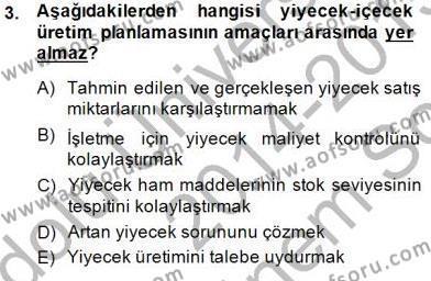 Yiyecek ve İçecek Yönetimi Dersi 2014 - 2015 Yılı (Final) Dönem Sonu Sınav Soruları 3. Soru