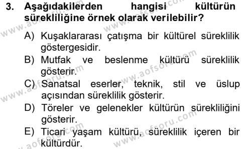Felsefe Bölümü 2. Yarıyıl Kültür Tarihi Dersi 2013 Yılı Bahar Dönemi Ara Sınavı 3. Soru