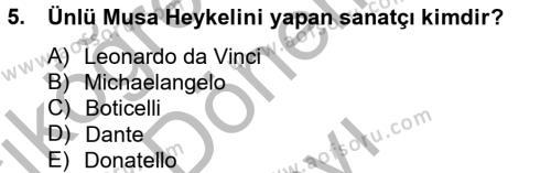 Konaklama İşletmeciliği Bölümü 6. Yarıyıl Kültür Tarihi Dersi 2014 Yılı Bahar Dönemi Dönem Sonu Sınavı 5. Soru