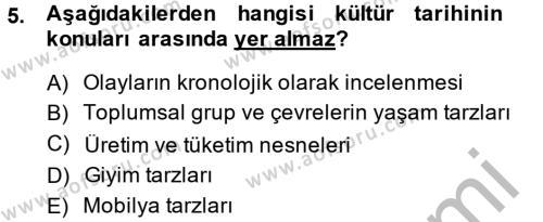 Kültürel Miras ve Turizm Bölümü 2. Yarıyıl Kültür Tarihi Dersi 2015 Yılı Bahar Dönemi Dönem Sonu Sınavı 5. Soru