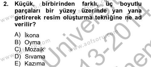 Coğrafi Bilgi Sistemleri ve Teknolojileri Bölümü 0. Yarıyıl Görsel Kültür Dersi 2014 Yılı Dönem Sonu Sınavı 2. Soru
