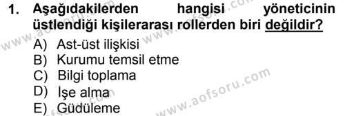 Yönetim Bilimi 1 Dersi 2012 - 2013 Yılı (Final) Dönem Sonu Sınav Soruları 1. Soru