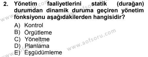 Yönetim Bilimi 1 Dersi 2012 - 2013 Yılı (Final) Dönem Sonu Sınav Soruları 2. Soru