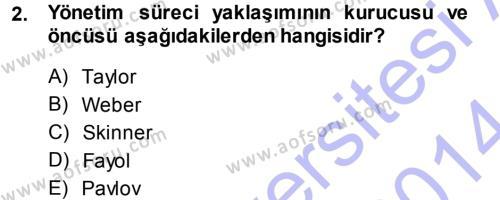 Yönetim Bilimi 1 Dersi 2013 - 2014 Yılı Dönem Sonu Sınavı 2. Soru