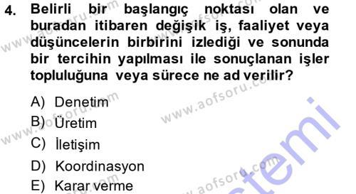 Yönetim Bilimi 1 Dersi 2013 - 2014 Yılı Dönem Sonu Sınavı 4. Soru