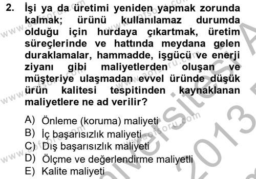 Yönetim Bilimi 2 Dersi 2012 - 2013 Yılı (Final) Dönem Sonu Sınav Soruları 2. Soru